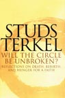 Studs Terkel: Will the Circle Be Unbroken?
